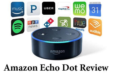 amazon echo dot review amazon echo dot review