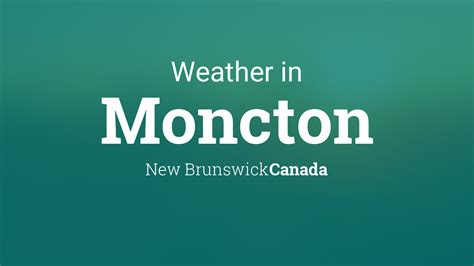 weather  moncton  brunswick canada