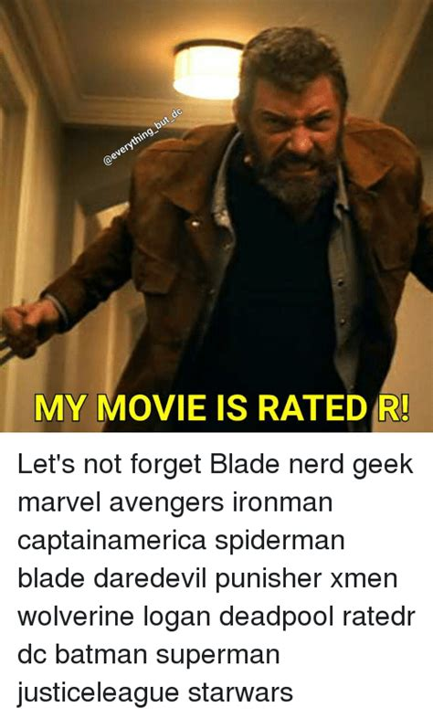 R Rated Memes - my movie is rated r let s not forget blade nerd geek