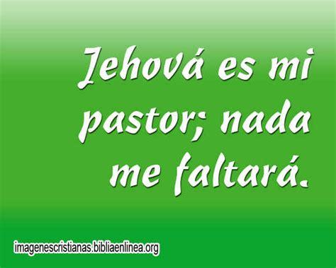 imagenes cristianas jehova es mi pastor imagenes cristianas de jehov 225 es mi pastor nada me faltar 225