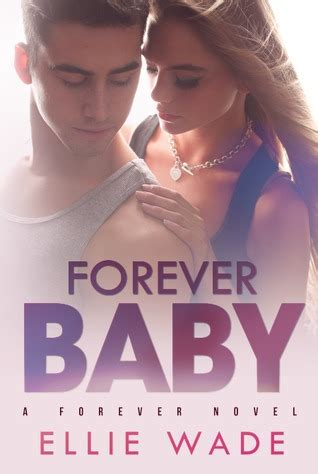 a baby for forever books forever baby by ellie wade reviews discussion