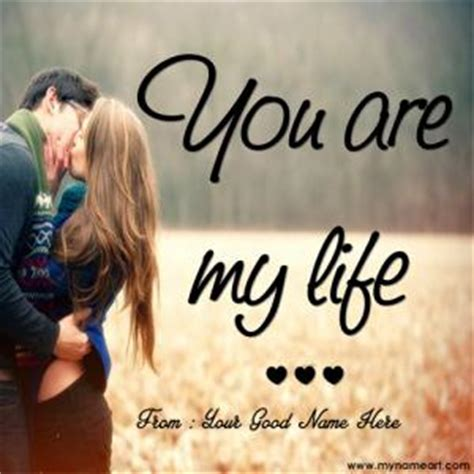 write for your life write your name on you are my life pics wishes greeting card
