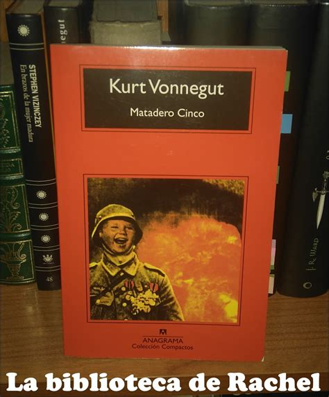 matadero cinco o la la biblioteca de rachel matadero cinco de kurt vonnegut
