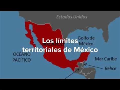 los limites de la 8401496543 los l 237 mites territoriales de m 233 xico 4to primaria youtube