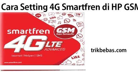 Merk Hp Oppo Yang 4g cara menggunakan smartfren 4g lte di hp gsm xiaomi oppo