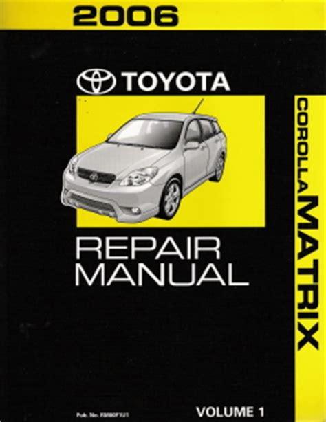 auto repair manual free download 2006 toyota matrix security system toyota 2006 corolla matrix factory repair manual 3 vol set softcover