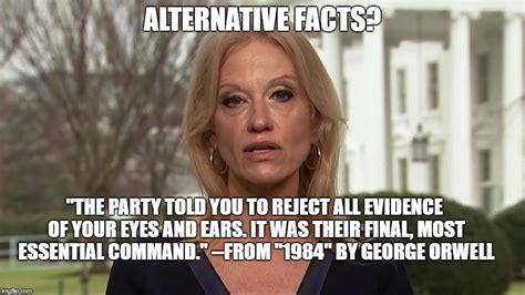 Kellyanne Conway Memes - kellyanne conway alternative facts imgflip