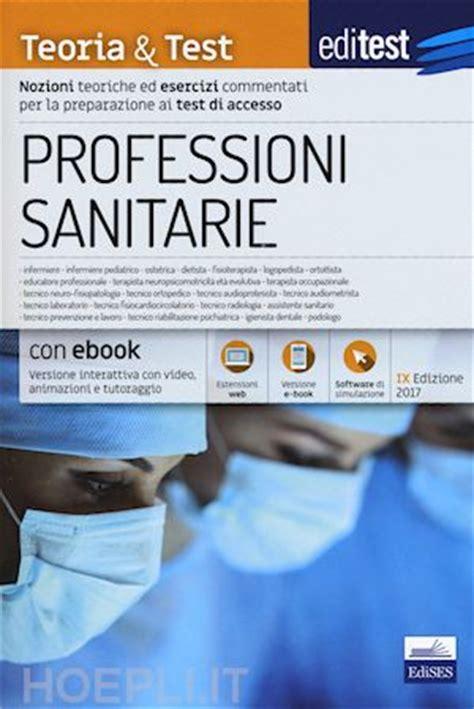 libri test professioni sanitarie editest professioni sanitarie teoria test edises
