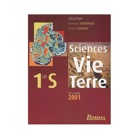 libro sciences de la vie sciences de la vie et de la terre 1ere s eleve 2001