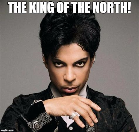 King Of The North Meme - princeinsitu imgflip
