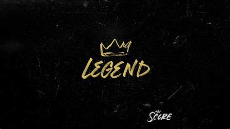 The The Legend the score legend audio