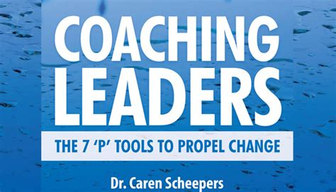 leadership by the book tools to transform your workplace series 1 coaching leaders the 7 p tools to propel change i r