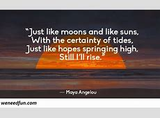 Maya Angelou Quotes From Still I Rise – WeNeedFun Kevin Hart