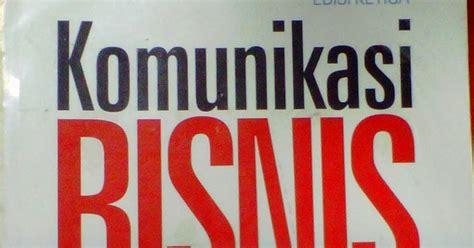 Komunikasi Bisnis Edisi 3 komunikasi bisnis edisi ketiga drs djoko purwanto m b