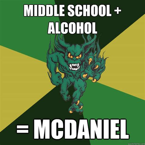 Middle School Memes - middle school alcohol mcdaniel green terror quickmeme