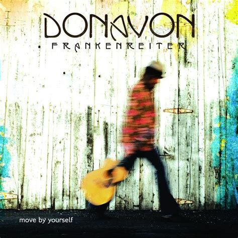 How To Move By Yourself move by yourself donavon frankenreiter listen and