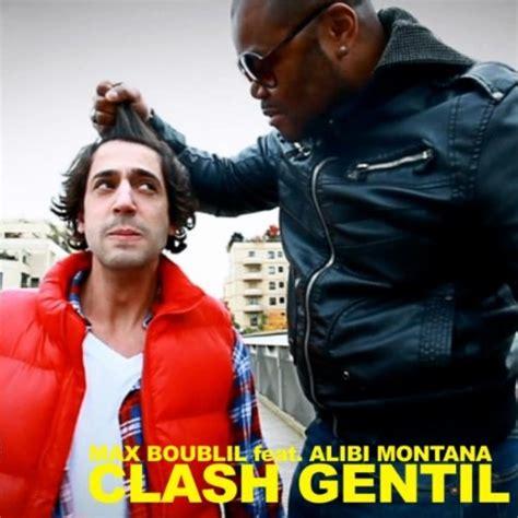 max boublil clash gentil clash gentil feat alibi montana de max boublil sur