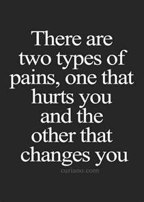 true so true there are two types of pain one that