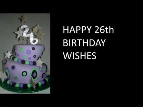 Happy Birthday Wishes For 26 Year 26th Birthday Messages Youtube