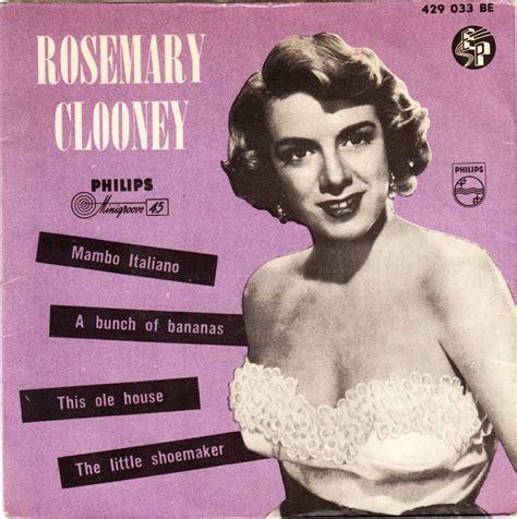 rosemary clooney mambo italiano video 45cat rosemary clooney mambo italiano a bunch of
