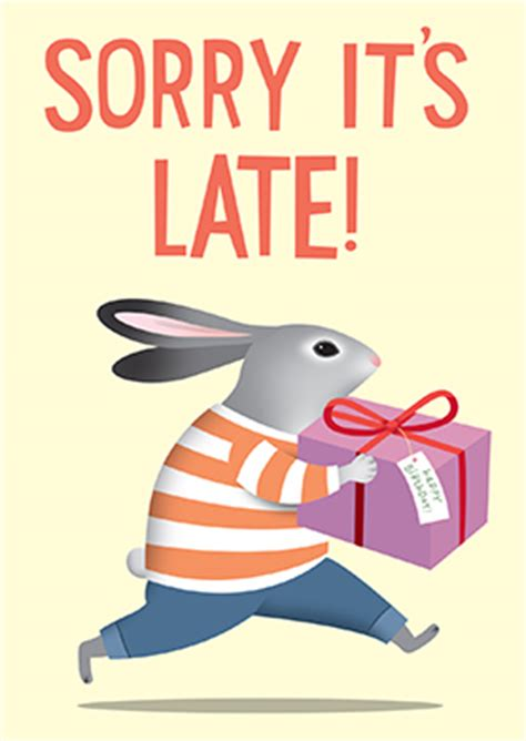 Sorry Its Late Birthday Card Sorry It S Late Buy Personalised Birthday Cards Online