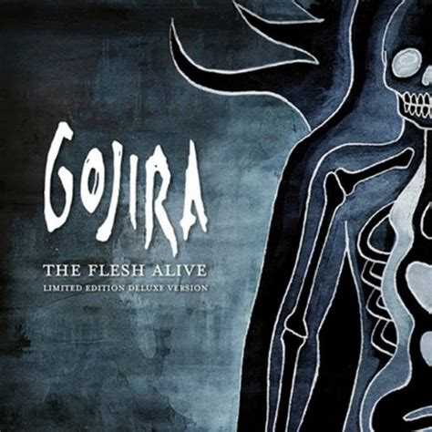 best gojira album gojira the flesh alive reviews album of the year