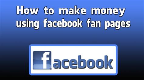 how to make a fan page on facebook how to make money using facebook fan page marketing youtube