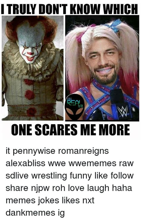 Funny It Memes - i truly don t know which one scares me more it pennywise