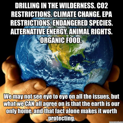 Organic Food Meme - drilling in the wilderness co2 restrictions climate