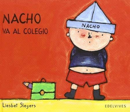 nacho va a la libros infantiles para hacer m 225 s llevadera la vuelta al cole cazando gangas