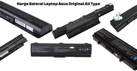 Laptop Asus Original harga baterai laptop asus original all type terbaru 2017