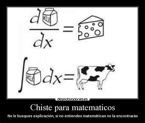 imagenes humor matematico chiste para matematicos desmotivaciones