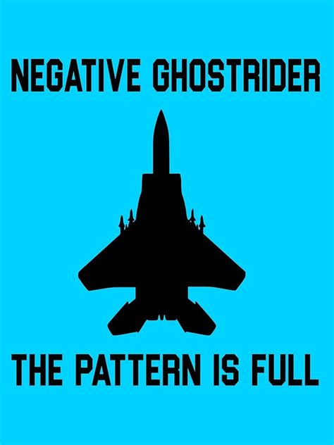 Top Gun Quotes Pattern Is Full | quot top gun quote negative ghostrider the pattern is full