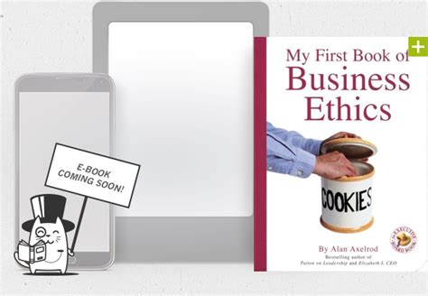 Business Ethics Book For Mba Free by My Book Of Business Ethics Quirk Books