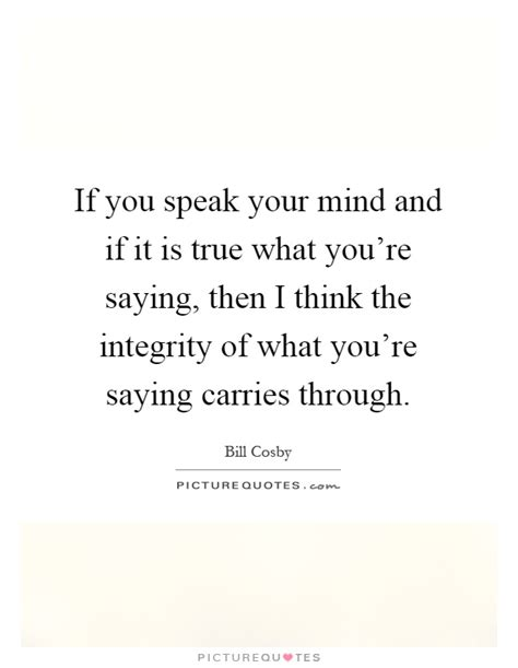 Your Speaks Your Mind speak your mind quotes sayings speak your mind picture