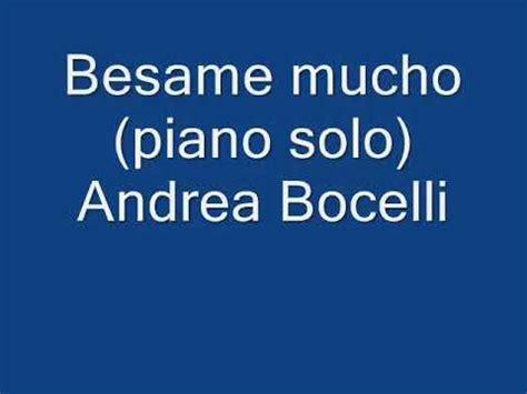 besame mucho piano cover besame mucho andrea bocelli piano cover