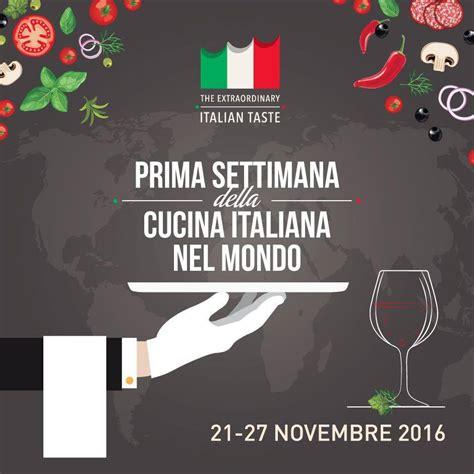 cucine italiana la prima settimana della cucina italiana nel mondo in