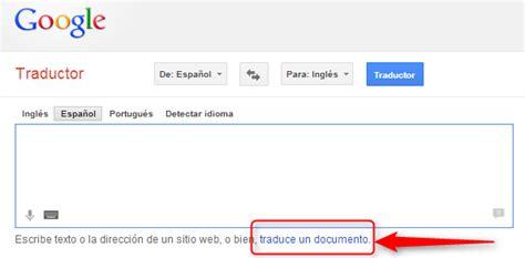 imagenes traductor google c 243 mo traducir documentos enteros con el traductor de google