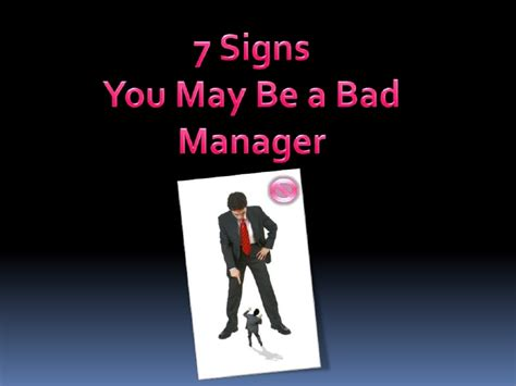 7 Signs He Might by 7 Signs You May Be A Bad Manager