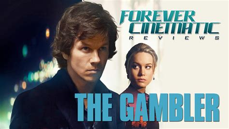 The Gambler the gambler 2014 forever cinematic review
