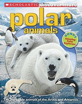 libro the polar bear explorers scholastic discover more polar animals bonus amazing polar explorers librer 237 a cient 237 fica