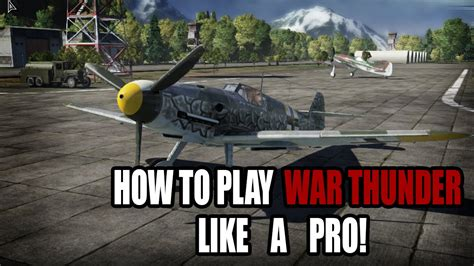how to play war how to play war thunder like a pro youtube