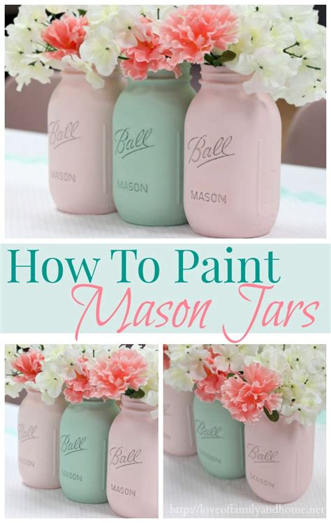 How To Make Home Decoration Things by How To Paint Mason Jars Love Of Family Amp Home
