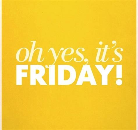 its friday images oh yes its friday pictures photos and images for