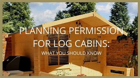 Planning Permission For Log Cabin On Agricultural Land by Log Cabin Planning Permission What You Need To