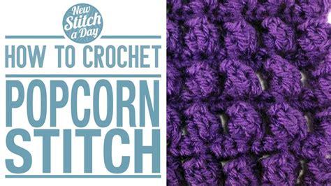 how to knit the popcorn stitch the popcorn stitch crochet stitch 21 new stitch a day