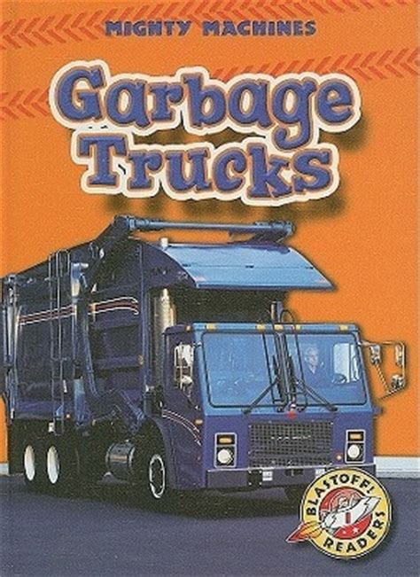 Drove The Garbage Truck 19 best images about garbage truck books on