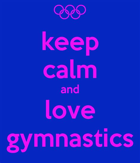 imagenes de keep calm and love gymnastics keep calm and love gymnastics wallpaper www imgkid com