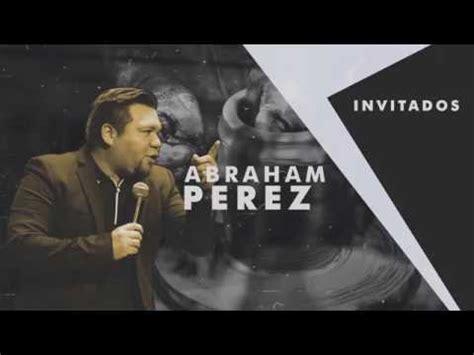 abraham prez predicas testimonio de abraham perez predicas cristianas doovi