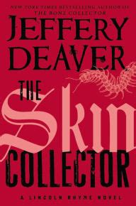 the skin collector lincoln b00h4epcsk the skin collector lincoln rhyme series 11 by jeffery deaver hardcover barnes noble 174